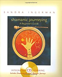 Shamanic Journeying: A Beginners Guide