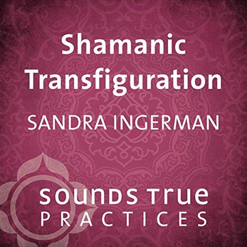 Shamanic Transfiguration